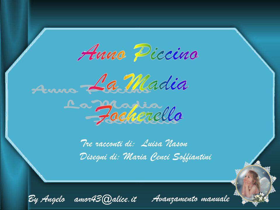 Anno Piccino La Madia Focherello Tre racconti di: Luisa Nason