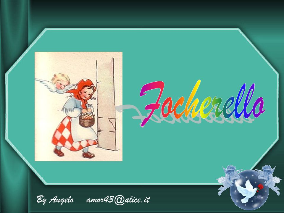 Focherello By Angelo amor43@alice.it