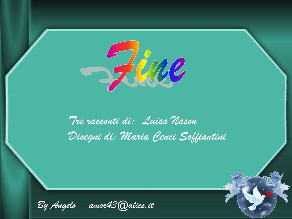 Fine Tre racconti di: Luisa Nason Disegni di: Maria Cenci Soffiantini