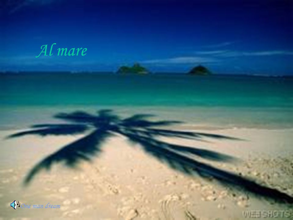 Al mare One man dream
