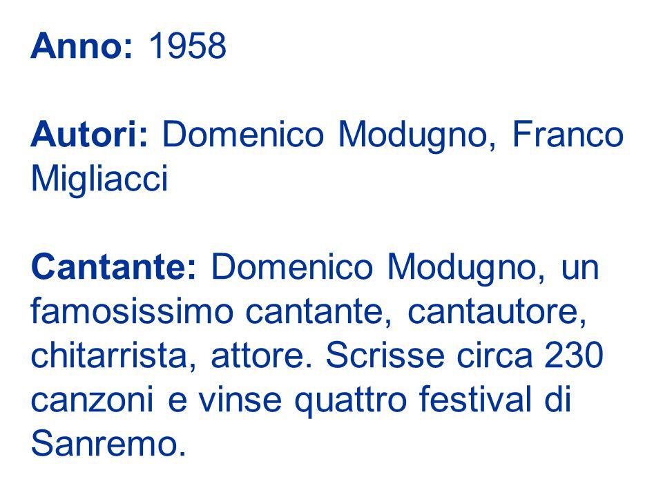 Anno: 1958 Autori: Domenico Modugno, Franco Migliacci.