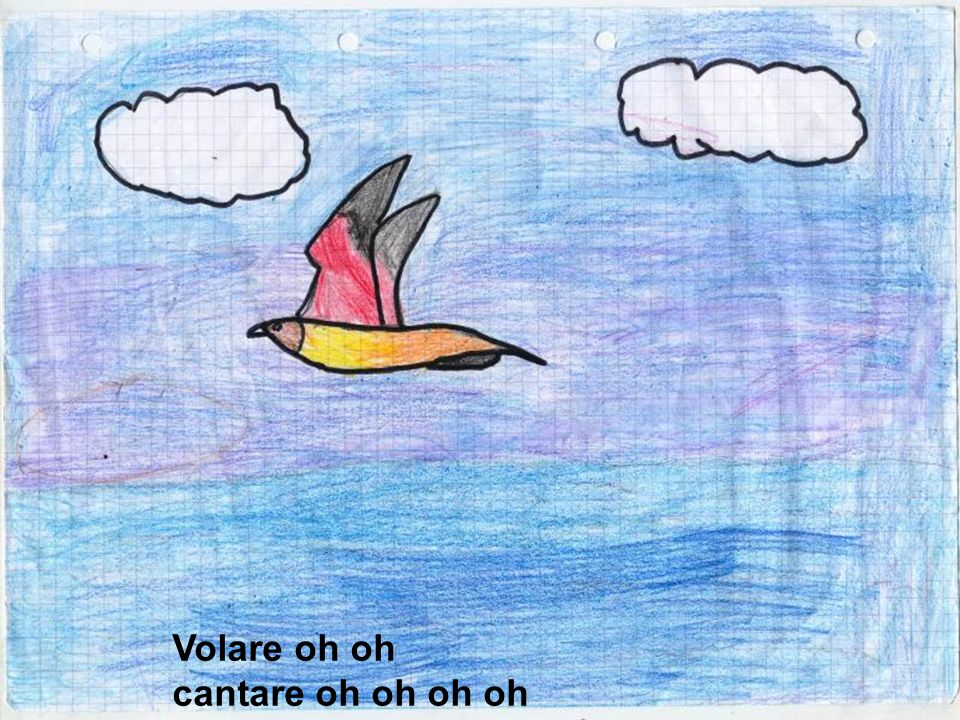 Volare oh oh cantare oh oh oh oh