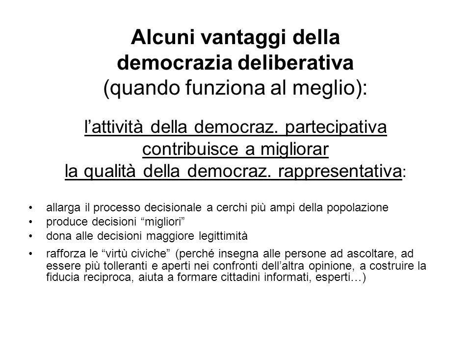 Alcuni vantaggi della democrazia deliberativa (quando funziona al meglio):