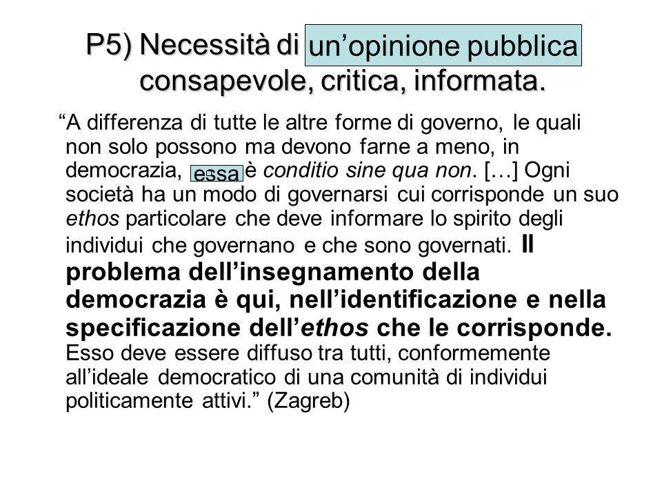 P5) Necessità di un'opinione pubblica consapevole, critica, informata.