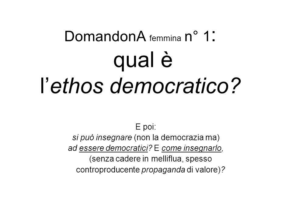 DomandonA femmina n° 1: qual è l'ethos democratico