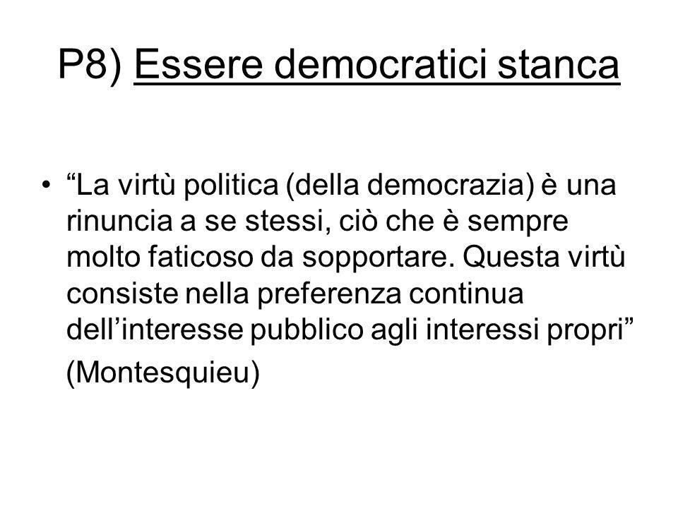 P8) Essere democratici stanca