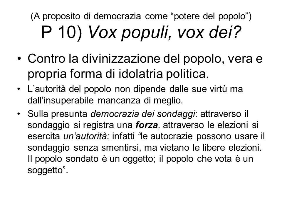 (A proposito di democrazia come potere del popolo ) P 10) Vox populi, vox dei
