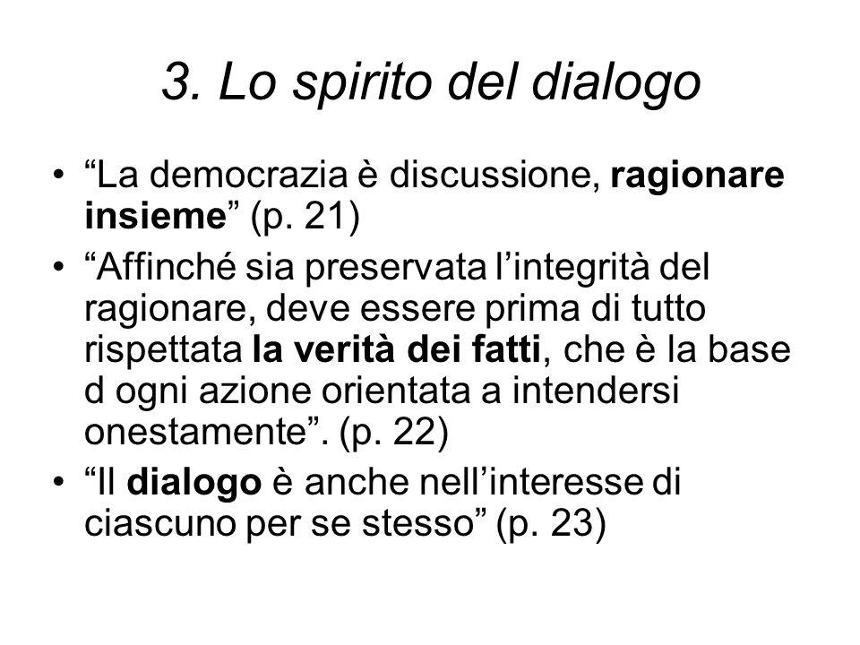 3. Lo spirito del dialogo La democrazia è discussione, ragionare insieme (p. 21)