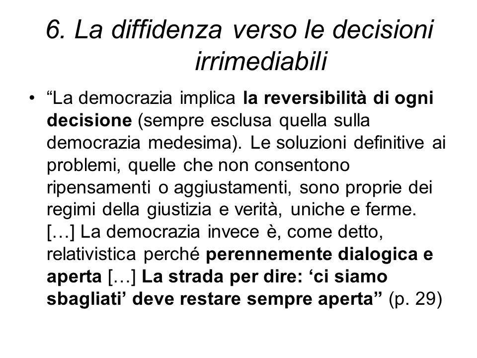 6. La diffidenza verso le decisioni irrimediabili