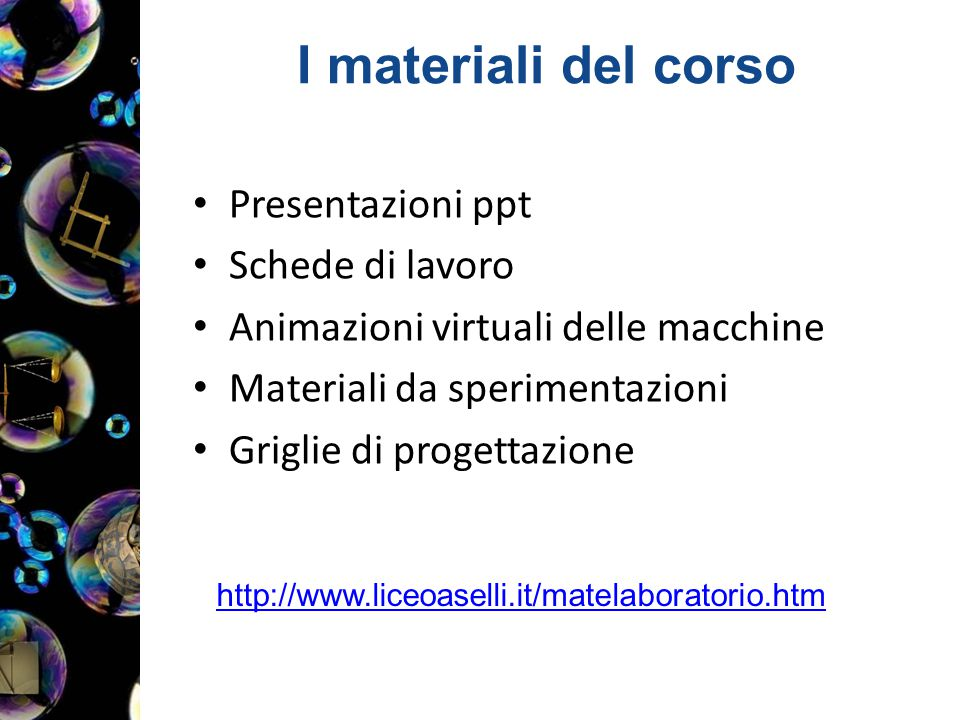 I materiali del corso Presentazioni ppt Schede di lavoro
