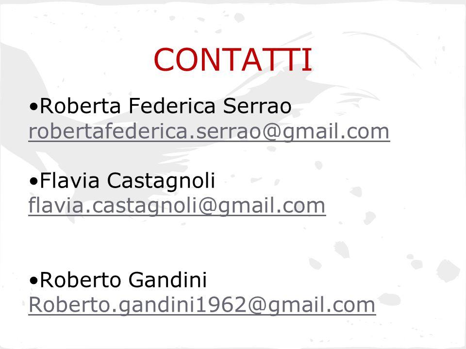 CONTATTI Roberta Federica Serrao robertafederica.serrao@gmail.com