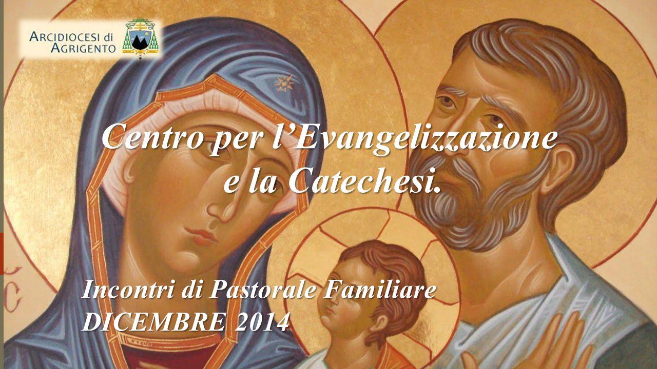 Incontri di Pastorale Familiare DICEMBRE 2014