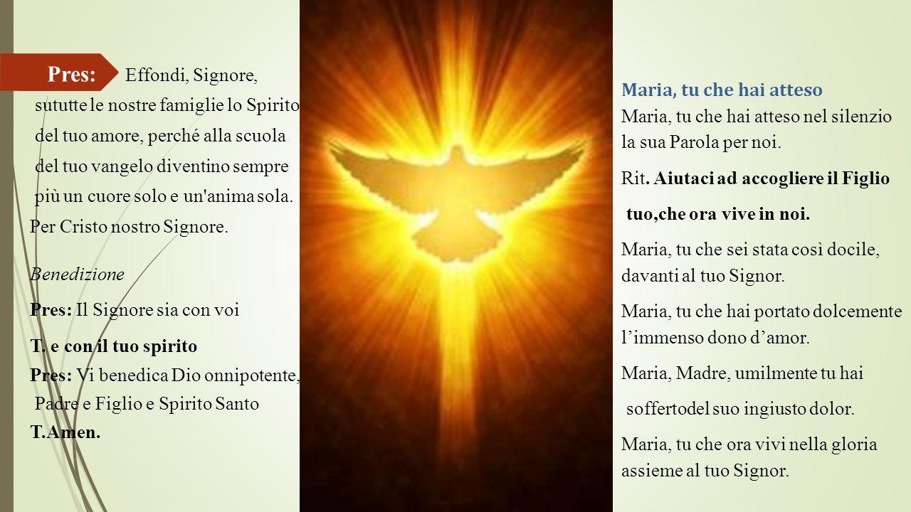 Pres: Effondi, Signore, Maria, tu che hai atteso