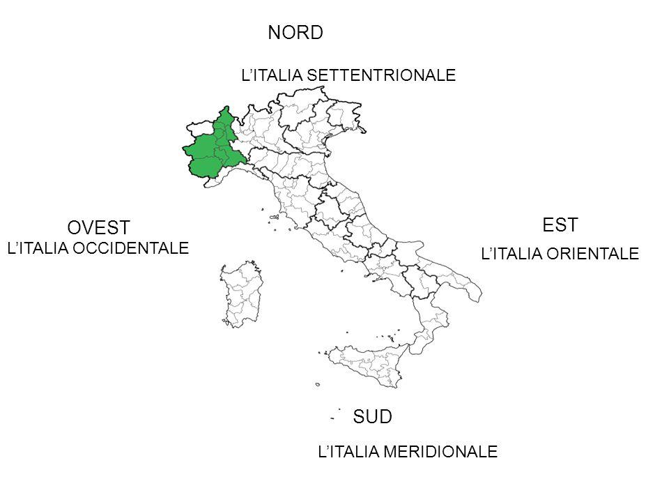 NORD EST OVEST SUD L'ITALIA SETTENTRIONALE L'ITALIA OCCIDENTALE