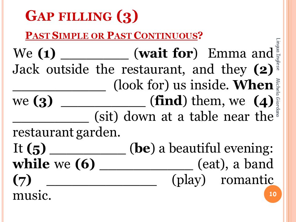 Gap filling (3) Past Simple or Past Continuous