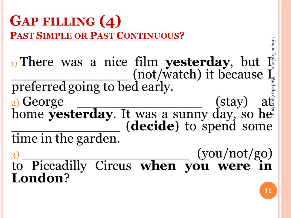Gap filling (4) Past Simple or Past Continuous