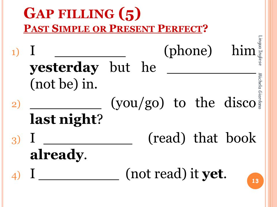 Gap filling (5) Past Simple or Present Perfect