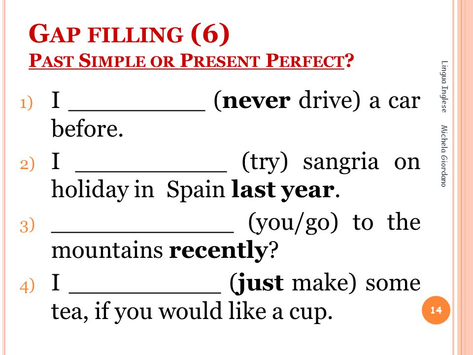 Gap filling (6) Past Simple or Present Perfect