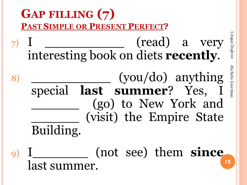 Gap filling (7) Past Simple or Present Perfect