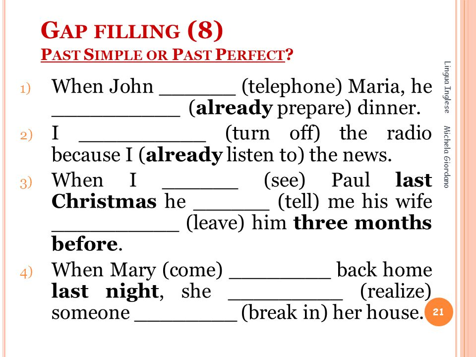 Gap filling (8) Past Simple or Past Perfect