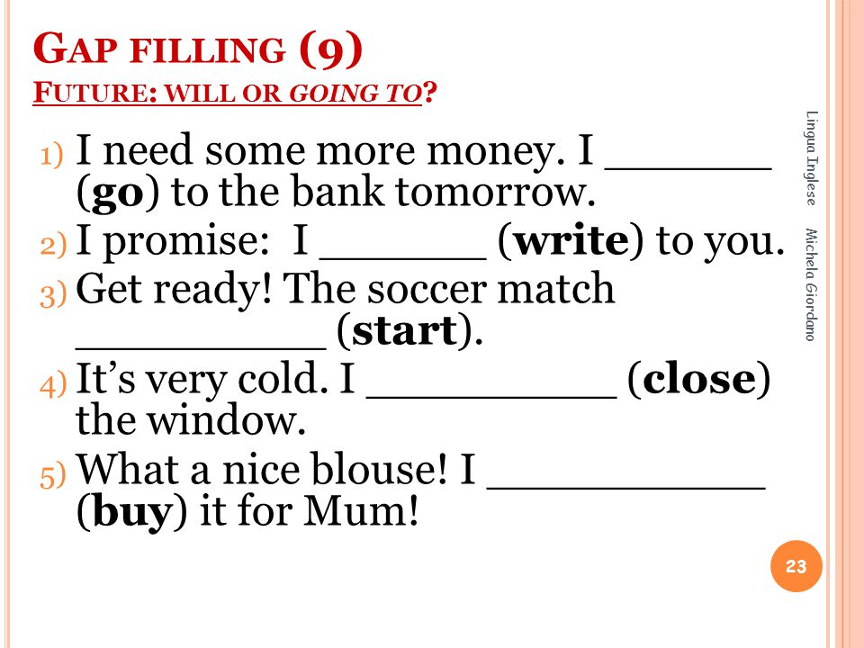Gap filling (9) Future: will or going to