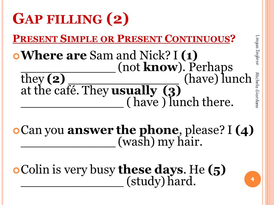 Gap filling (2) Present Simple or Present Continuous