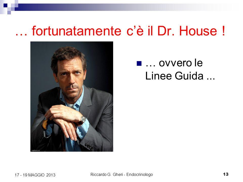 … fortunatamente c'è il Dr. House !