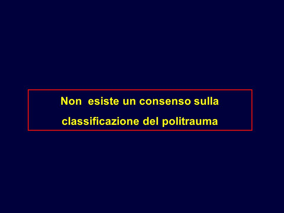 Non esiste un consenso sulla classificazione del politrauma