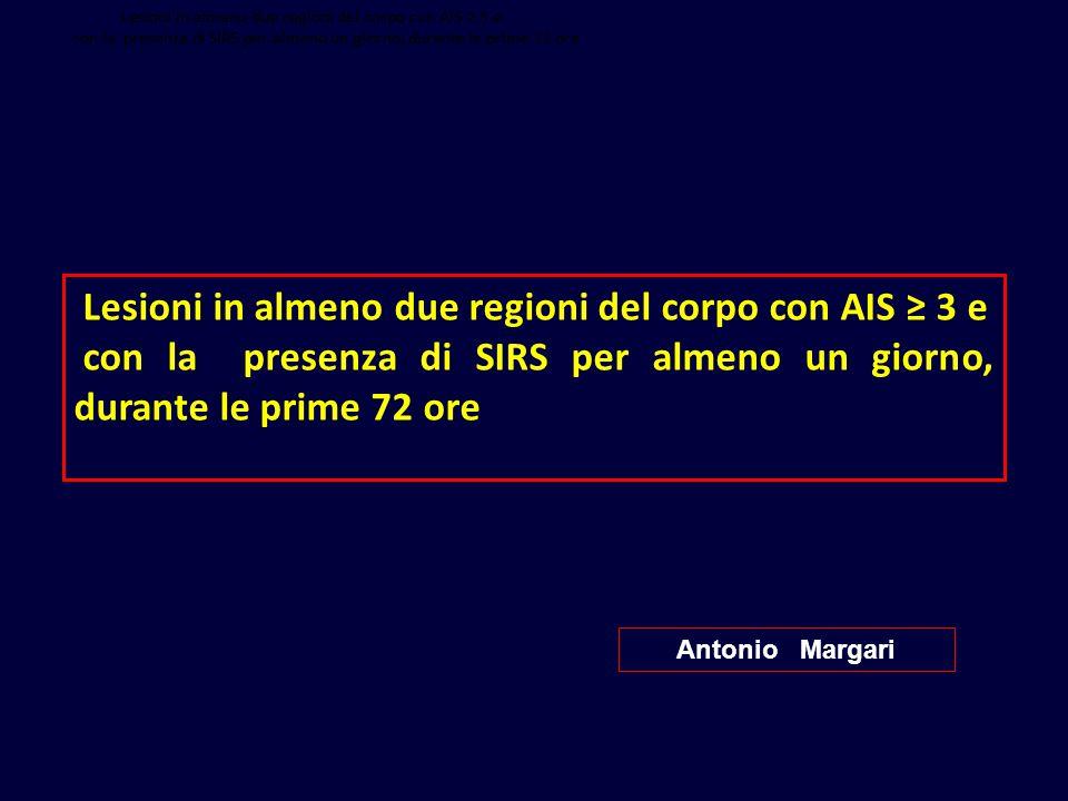 Lesioni in almeno due regioni del corpo con AIS ≥ 3 e
