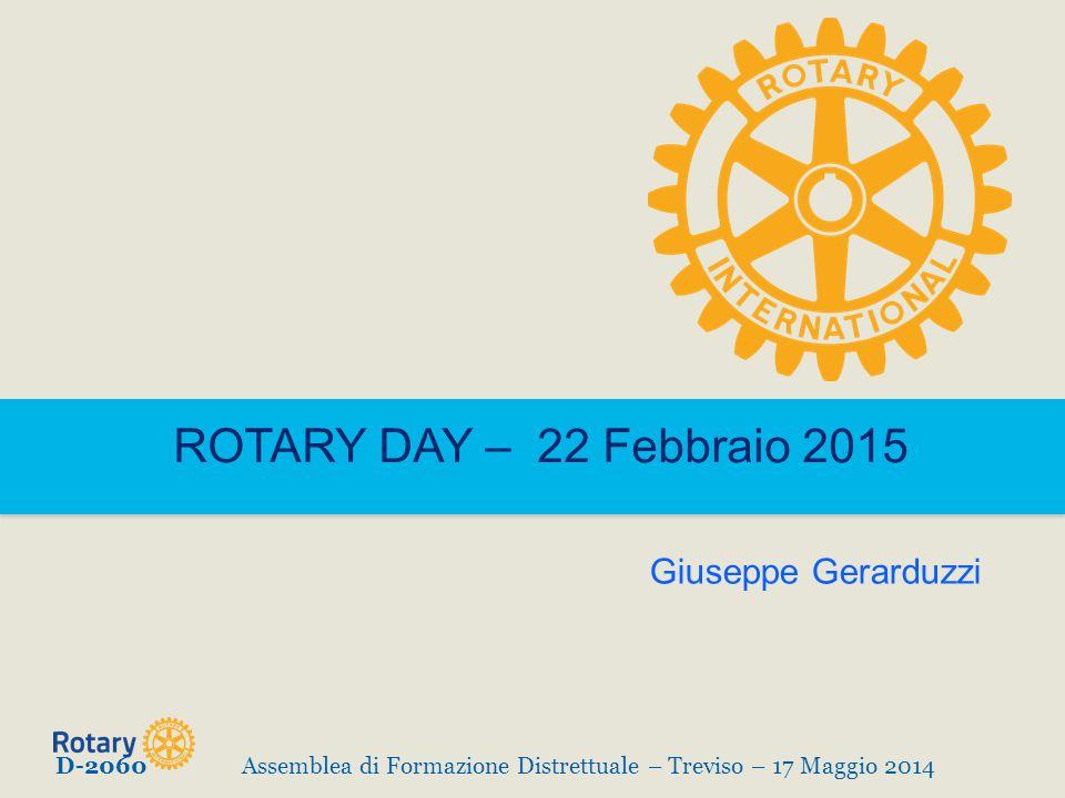 ROTARY DAY – 22 Febbraio 2015 Giuseppe Gerarduzzi D-2060