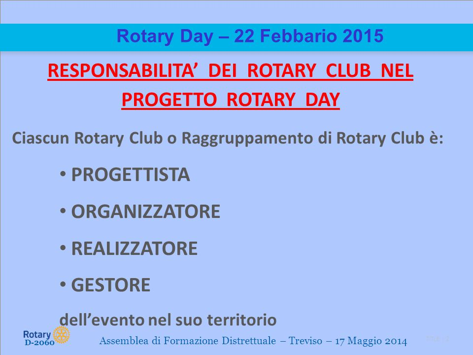 RESPONSABILITA' DEI ROTARY CLUB NEL PROGETTO ROTARY DAY