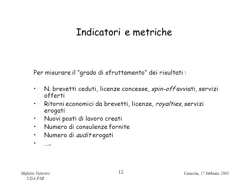 Indicatori e metriche Per misurare il grado di sfruttamento dei risultati :