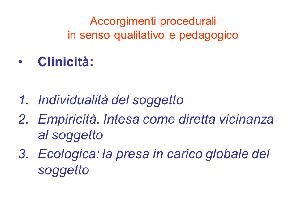 Accorgimenti procedurali in senso qualitativo e pedagogico