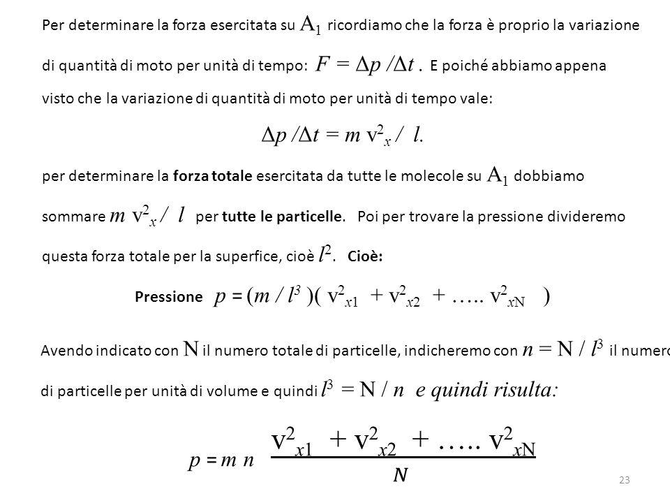Pressione p = (m / l3 )( v2x1 + v2x2 + ….. v2xN )