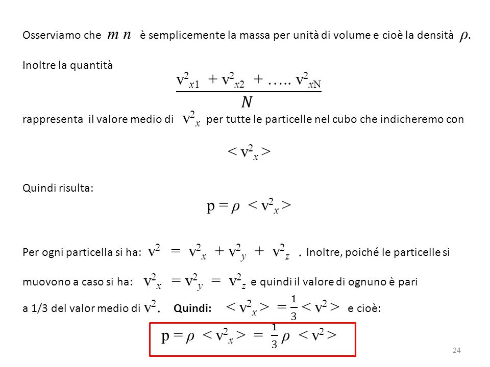 p = ρ < v2x > = 1 3 ρ < v2 >