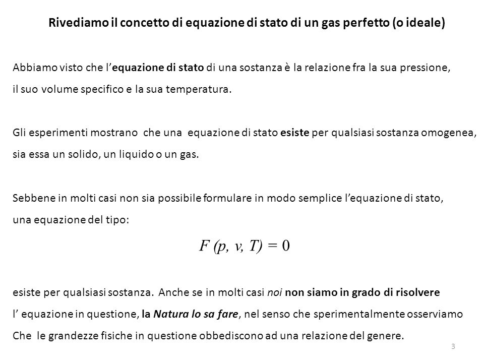 Rivediamo il concetto di equazione di stato di un gas perfetto (o ideale)