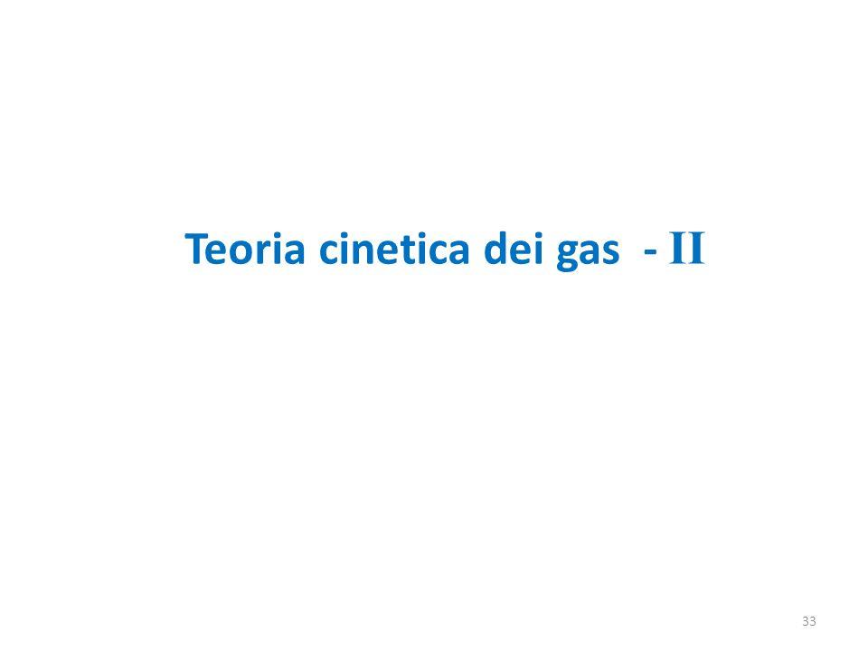 Teoria cinetica dei gas - II