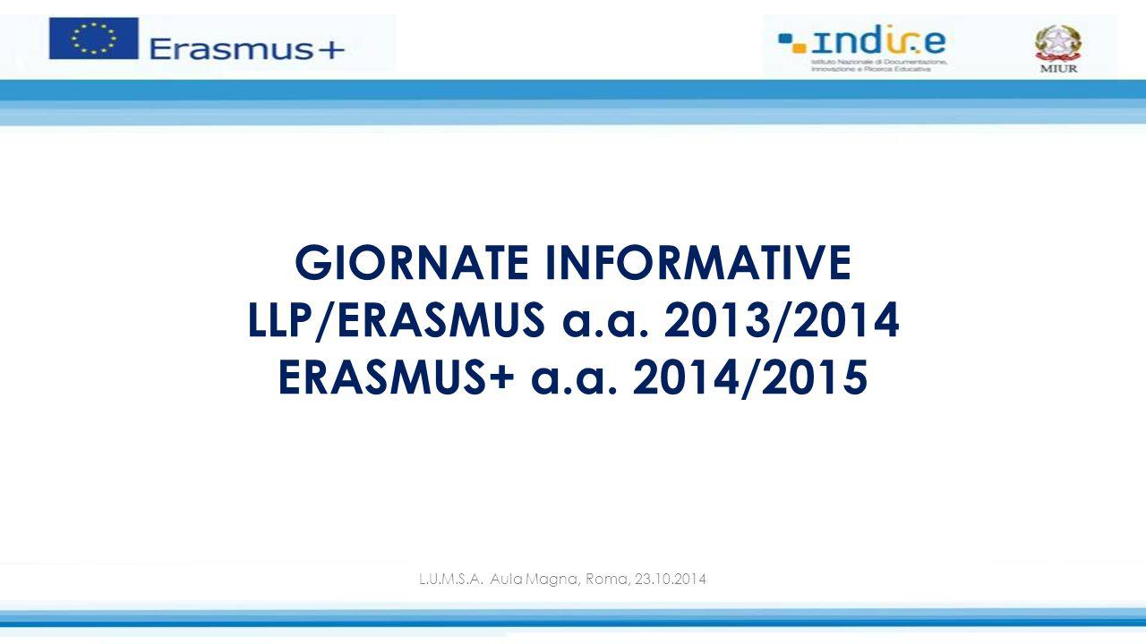 GIORNATE INFORMATIVE LLP/ERASMUS a. a. 2013/2014 ERASMUS+ a. a