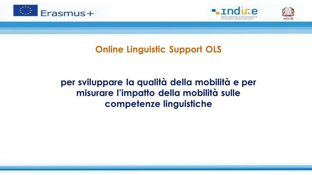Online Linguistic Support OLS per sviluppare la qualità della mobilità e per misurare l'impatto della mobilità sulle competenze linguistiche