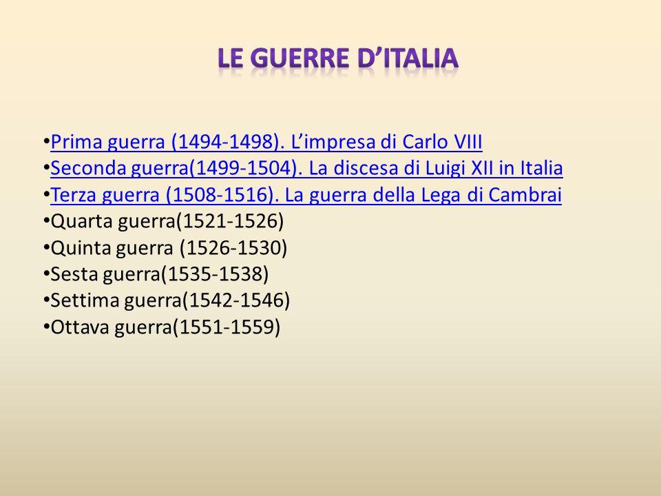 Le guerre d'Italia Prima guerra (1494-1498). L'impresa di Carlo VIII