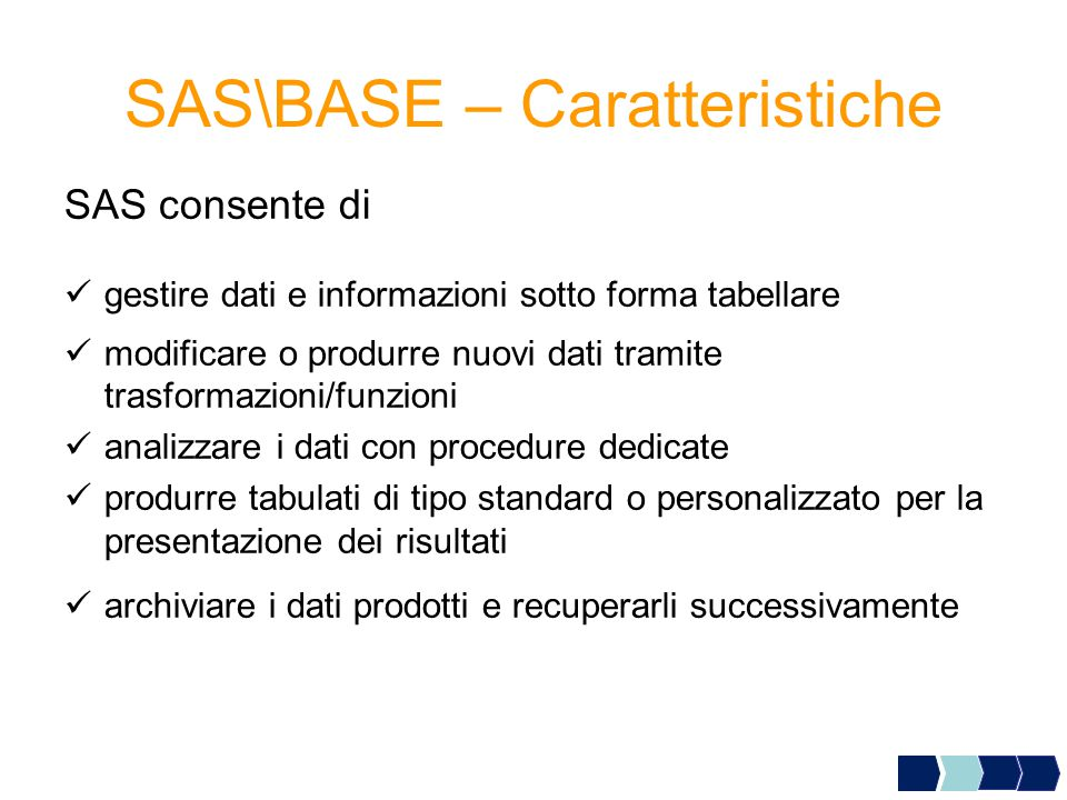 SAS\BASE – Caratteristiche