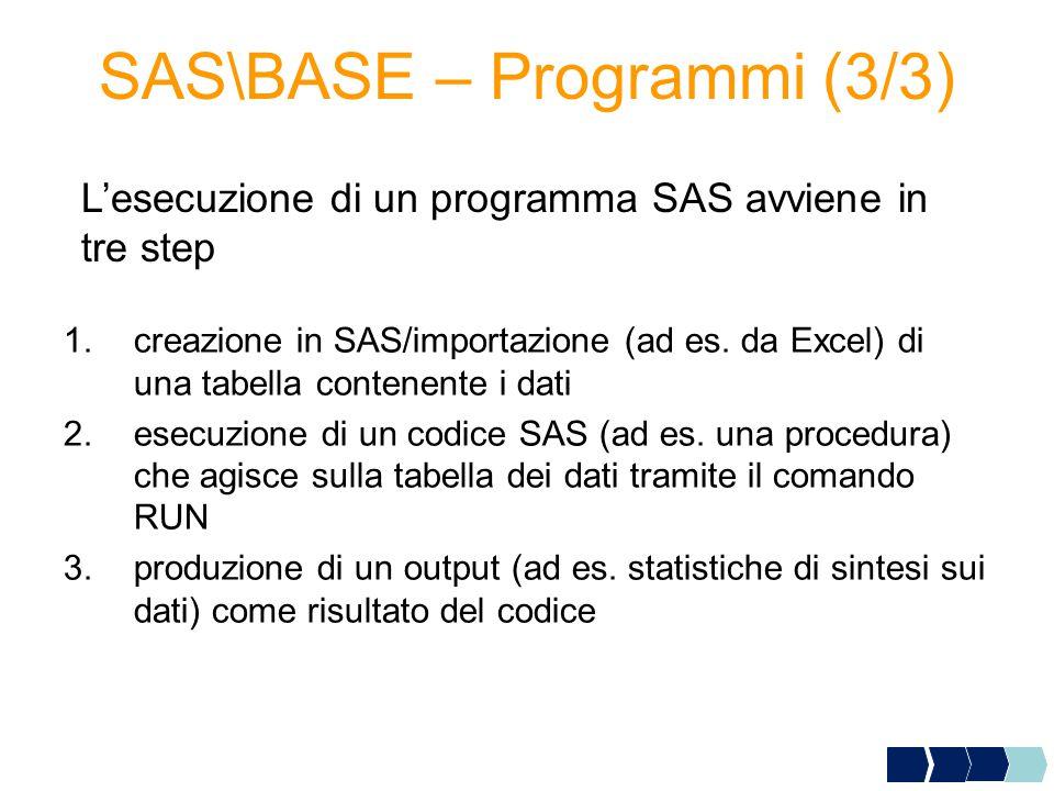 SAS\BASE – Programmi (3/3)