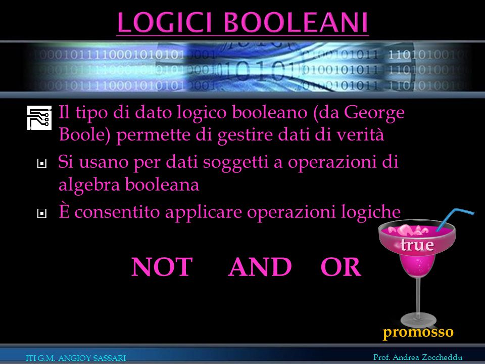 LOGICI BOOLEANI NOT AND OR