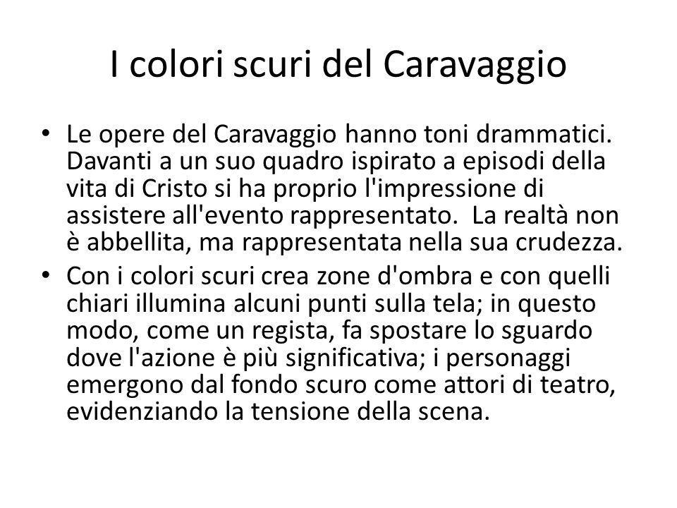 I colori scuri del Caravaggio