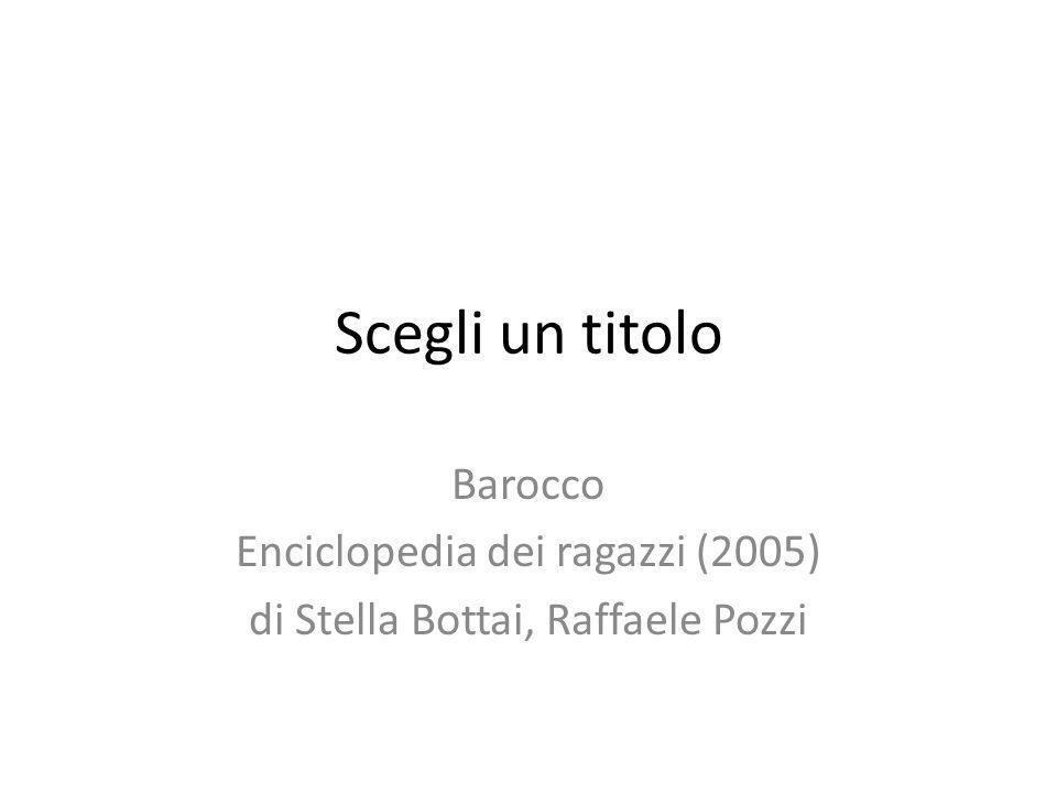 Scegli un titolo Barocco Enciclopedia dei ragazzi (2005)