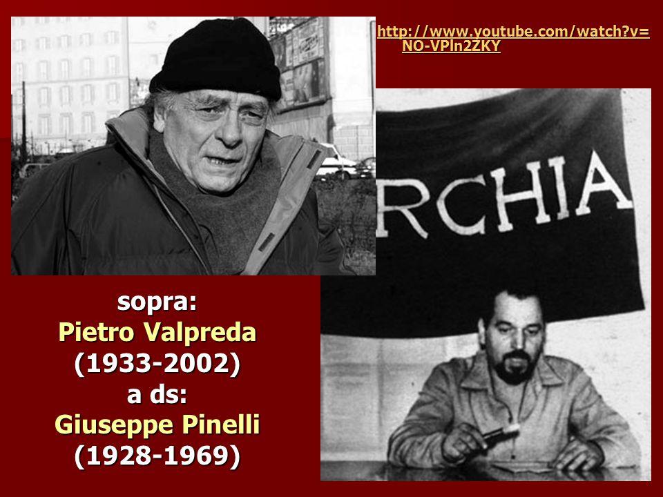 sopra: Pietro Valpreda (1933-2002) a ds: Giuseppe Pinelli (1928-1969)