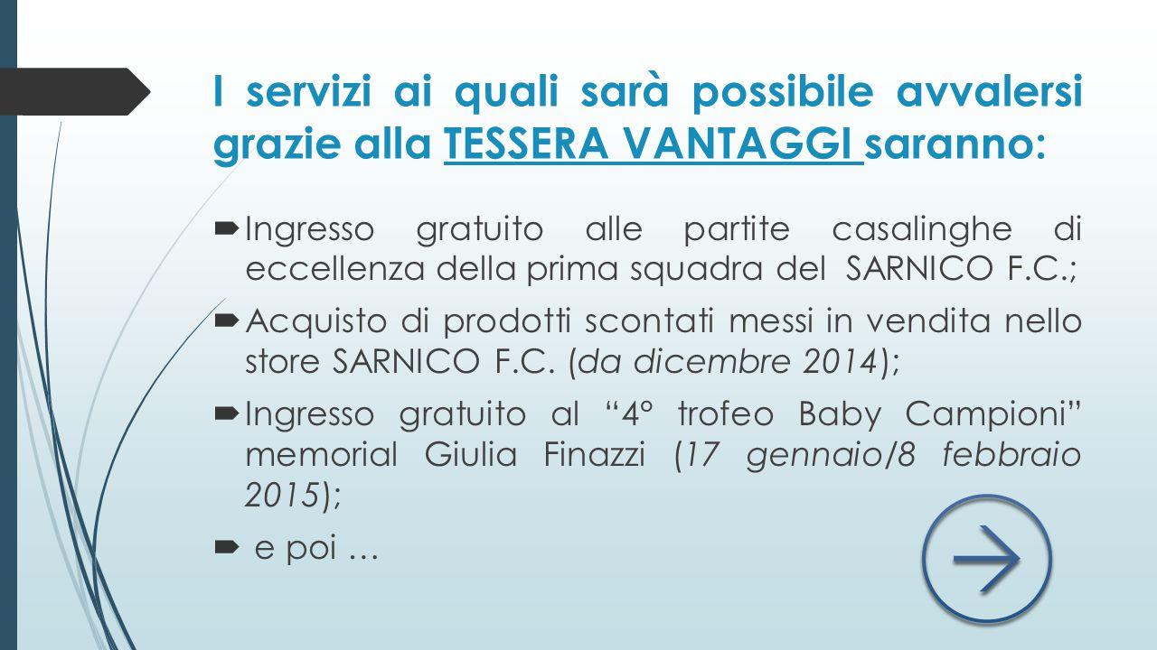 I servizi ai quali sarà possibile avvalersi grazie alla TESSERA VANTAGGI saranno: