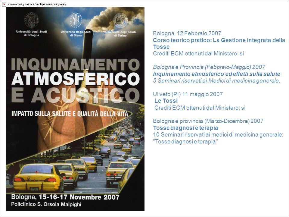 Bologna, 12 Febbraio 2007Corso teorico pratico: La Gestione integrata della Tosse Crediti ECM ottenuti dal Ministero: si.