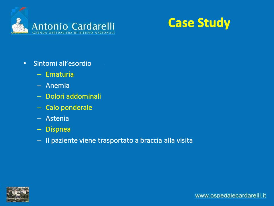 Case Study Sintomi all'esordio Ematuria Anemia Dolori addominali