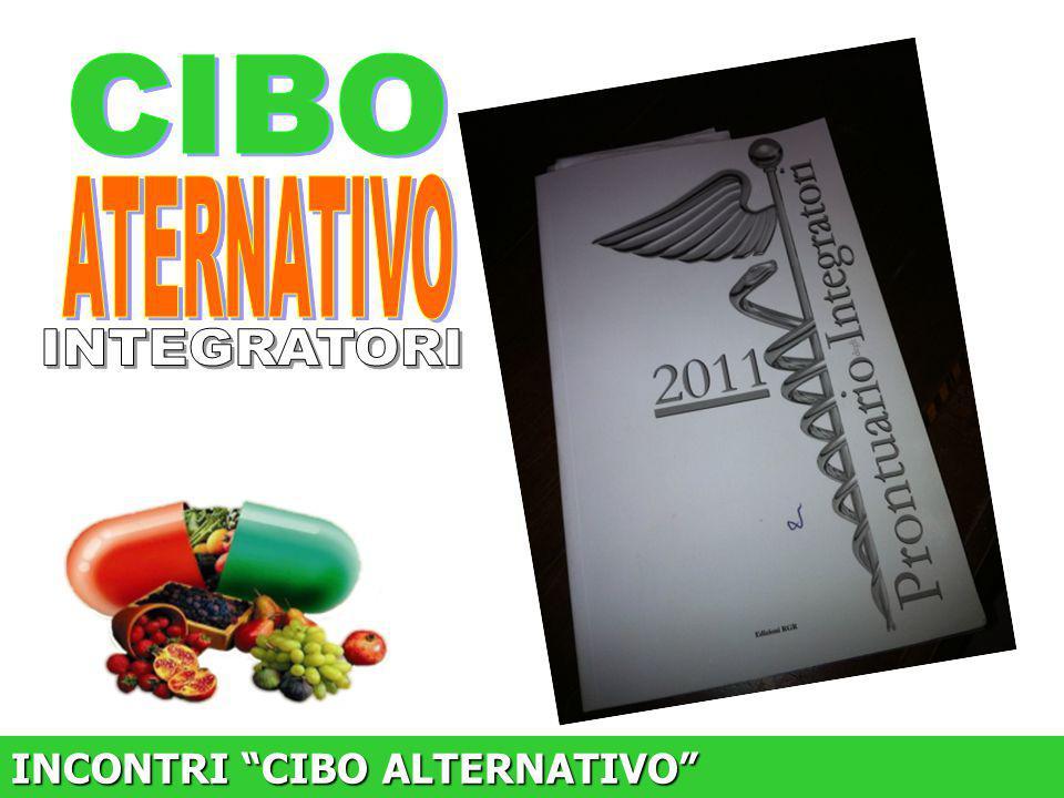CIBO ATERNATIVO INTEGRATORI INCONTRI CIBO ALTERNATIVO